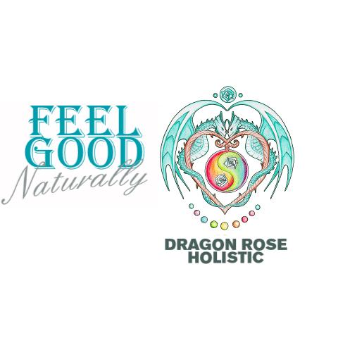 Feel Good Naturally and Dragon Rose Holistic